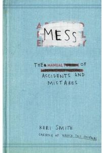 Mess The Manual of Accidents and Mistakes