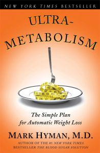 Ultrametabolism: The Simple Plan for Automatic Weight Loss by Dr. Mark Hyman - Paperback