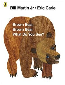 Brown Bear, Brown Bear, What Do You See by Bill Martin and Eric Carle - Paperback