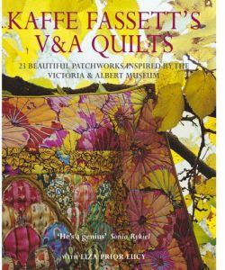 Kaffe Fassett's V&A Quilts 23 Beautiful Patchworks Inspired by the Victoria and Albert Museum by Kaffe Fassett - Hardcover