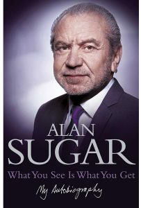 What You See is What You Get by Alan Sugar - Paperback