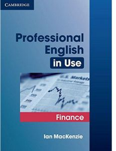 Professional English in Use Finance by Ian Mackenzie - Paperback