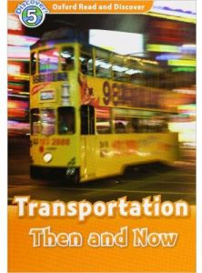 Oxford Read and Discover Transportation Then and Now Level 5 by James Styring - Mixed Media
