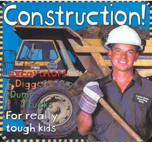 Construction! Excavators Diggers Dump Trucks for Really Tough Kids by Roger Priddy - Board Book
