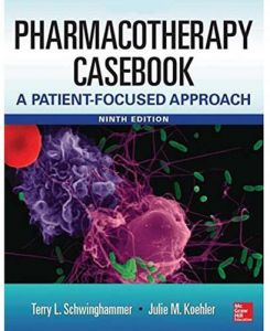 Pharmacotherapy Casebook A Patient-Focused Approach Ninth Edition by Terry L. Schwinghammer - Paperback