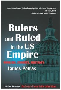 Rulers and Ruled in the US Empire: Bankers, Zionists and Militants by James F. Petras - Paperback