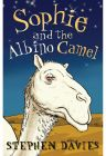 Sophie and the Albino Camel by Stephen Davies - Paperback (Literature & Fiction)