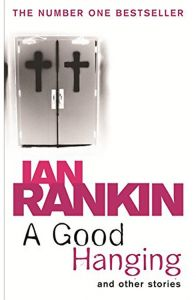 A Good Hanging by Ian Rankin - Paperback
