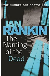 The Naming Of The Dead by Ian Rankin - Paperback
