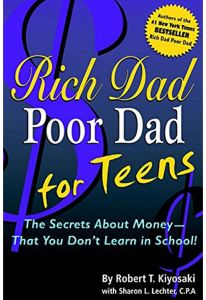 Rich Dad Poor Dad For Teens: Money - What You Don'T Learn In School by Robert T. Kiyosaki - Paperback