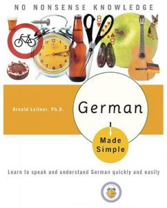 German Made Simple: Learn to speak and understand German quickly and easily by Arnold Leitner Ph.D. - Paperback