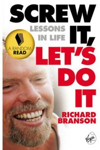 Screw It, Let's Do It: Lessons In Life by Sir Richard Branson - Paperback