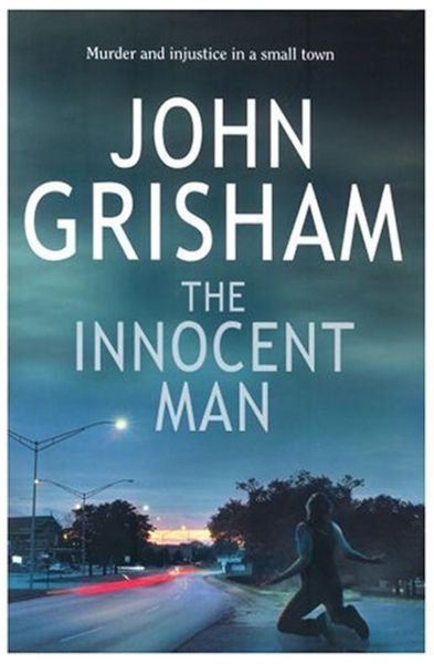 the innocent man murder and injustice in a small town