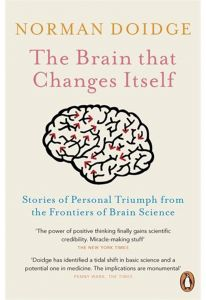 The Brain That Changes Itself: Stories of Personal Triumph from the Frontiers of Brain Science by Norman Doidge - Paperback