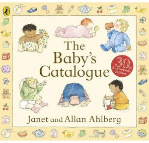The Baby's Catalogue by Janet Ahlberg - Hardcover