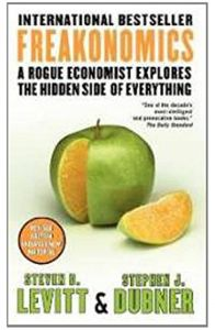 Freakonomics: A Rogue Economist Explores the Hidden Side of Everything by Steven D. Levitt - Paperback