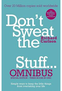 Don't Sweat the Small Stuff... Omnibus by Richard Carlson - Paperback