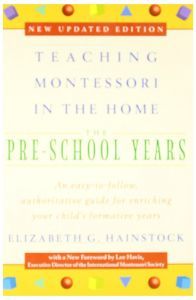 Teaching Montessori in the Home: Pre-School Years: The Pre-School Years by Elizabeth G. Hainstock - Paperback
