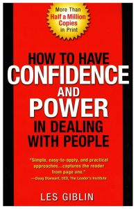 How to Have Confidence and Power in Dealing with People by Leslie T. Giblin - Paperback