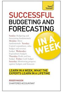 Successful Budgeting and Forecasting in a Week: Teach Yourself by Roger Mason - Paperback