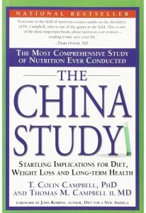 The China Study: The Most Comprehensive Study of Nutrition Ever Conducted and the Startling Implications for Diet, Weight Loss and Long-term Health by T. Colin Campbell - Paperback