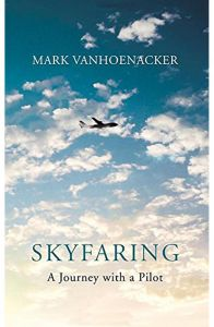 Skyfaring: A Journey with a Pilot by Mark Vanhoenacker - Paperback