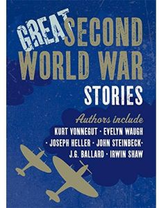 Great Second World War Stories by Kurt Yonnegut and Evelyn Waugh - Hardcover