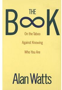 The Book on the Taboo Against Knowing Who You are by Alan Watts - Paperback