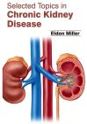 Selected Topics in Chronic Kidney Disease - Hardcover (Educational, Learning & Self Help Book)