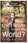 Is Your Child Ready To Face The World? by Dr Anupam Sibal - Paperback (Educational, Learning & Self Help Book)