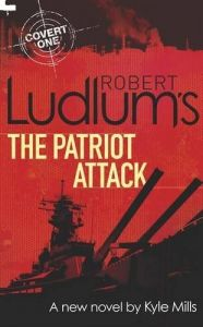Robert Ludlum's The Patriot Attack: Thriller, Crime and Mystery by Robert Ludlum - Paperback