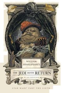 William Shakespeare's the Jedi Doth Return: Star Wars: Part the Sixth by Ian Doescher - Hardcover