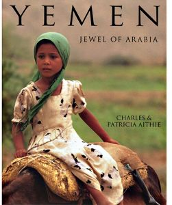 Yemen Jewel of Arabia by Charles Aithie and Patricia Aithie - Paperback