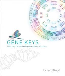 Gene Keys: Unlocking the Higher Purpose Hidden in Your DNA by Richard Rudd - Paperback