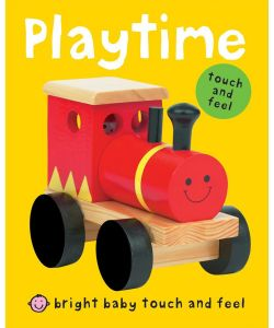 Bright Baby Touch and Feel Playtime Bright Baby Touch and Feel by Roger Priddy - Board Book