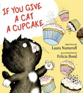 If You Give a Cat a Cupcake by Laura Joffe Numeroff, Felicia Bond - Hardcover