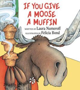 If You Give a Moose a Muffin by Laura Joffe Numeroff, Felicia Bond - Hardcover