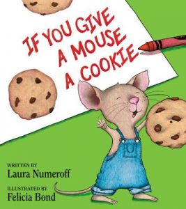 If You Give a Mouse a Cookie by Laura Joffe Numeroff, Felicia Bond - Hardcover