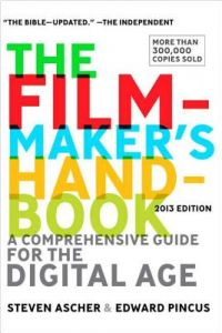 The Filmmaker's Handbook: A Comprehensive Guide for the Digital Age 4th Edition by Steven Ascher, Edward Pincus, Carol Keller - Paperback