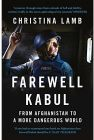 Farewell Kabul From Afghanistan to a More Dangerous World by Christina Lamb - Paperback (Educational, Learning & Self Help Book)