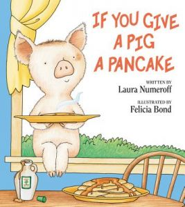 If You Give a Pig a Pancake by Laura Numeroff, Felicia Bond - Hardcover