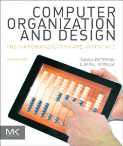 Computer Organization and Design: The Hardware/Software Interface 5th Edition  by David A. Patterson, John L. Hennessy - Paperback