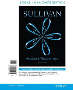 Algebra and Trigonometry, Books a la Carte Edition Plus New Mymathlab -- Access Card Package 10st Edition  by Michael Sullivan - Paperback