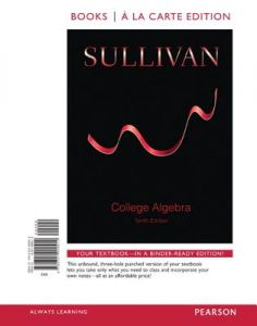 College Algebra, Books a la Carte Edition Plus New Mymathlab -- Access Card Package 10st Edition  by Michael Sullivan - Paperback