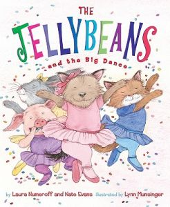 The Jellybeans and the Big Dance by Laura Numeroff, Nate Evans, Lynn Munsinger - Hardcover