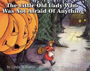 The Little Old Lady Who Was Not Afraid of Anything by Linda Williams - Hardcover