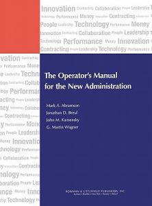 Operator's Manual for the New Administration by Mark A. Abramson, Jonathan D. Breul, John M. Kamensky - Hardcover