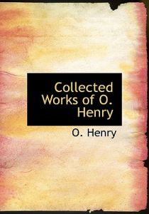 """work of o henry More commonly known as o henry, the north carolina-born author was famous for his """"o henry endings"""" and popular short stories in the early-twentieth century."""