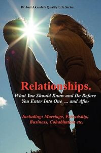 Relationships.What You Should Know and Do Before You Enter Into One...and After. by Joel Olusola Akande, Joel Olusola Dr - Paperback