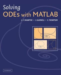 Solving Odes with MATLAB by Ian Gladwell, Larry Shampine, Skip Thompson - Paperback